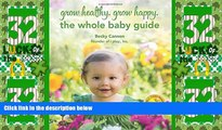Big Deals  Grow Healthy. Grow Happy. The Whole Baby Guide  Free Full Read Best Seller