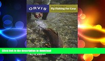 FAVORITE BOOK  The Orvis Guide to Fly Fishing for Carp: Tips and Tricks for the Determined