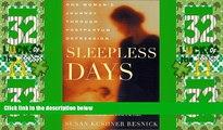 Big Deals  Sleepless Days: One Woman s Journey Through Postpartum Depression  Free Full Read Best