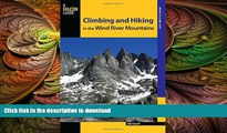 READ  Climbing and Hiking in the Wind River Mountains (Climbing Mountains Series) FULL ONLINE
