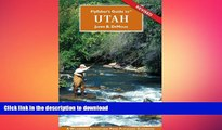 READ BOOK  Flyfisher s Guide to Utah (Flyfishers Guide) (Flyfishers Guide) (Flyfishers
