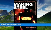 READ FREE FULL  Making Steel: Sparrows Point and the Rise and Ruin of American Industrial Might