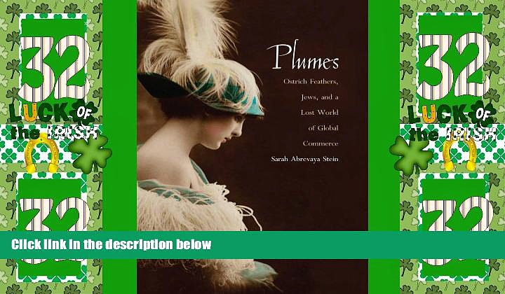 Must Have PDF  Plumes: Ostrich Feathers, Jews, and a Lost World of Global Commerce  Free Full Read