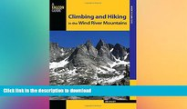 READ BOOK  Climbing and Hiking in the Wind River Mountains (Climbing Mountains Series)  BOOK