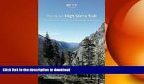 FAVORITE BOOK  Plan   Go | High Sierra Trail: All you need to know to complete the Sierra Nevada