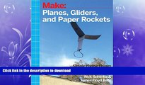 READ THE NEW BOOK Planes, Gliders and Paper Rockets: Simple Flying Things Anyone Can Make--Kites