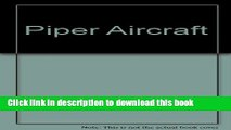 [PDF] Piper Aircraft - The Development and History of Piper Designs Popular Colection
