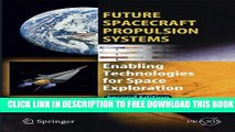 [PDF] Future Spacecraft Propulsion Systems: Enabling Technologies for Space Exploration (Springer