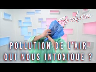 Pollution de l'air : Qui nous intoxique ? - Speakerine