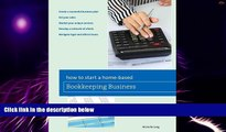 Big Deals  How to Start a Home-based Bookkeeping Business (Home-Based Business Series)  Free Full