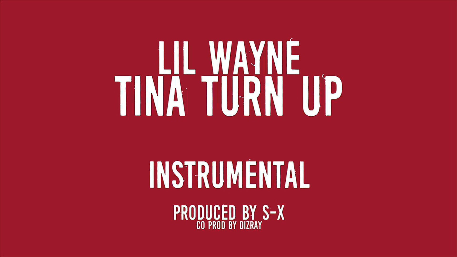 Lil Wayne Tina Turn Up Official Instrumental Produced By S X