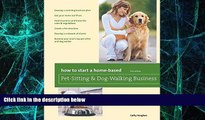 Must Have PDF  How to Start a Home-Based Pet-Sitting and Dog-Walking Business (Home-Based Business