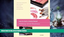 Big Deals  How to Start a Home-based Makeup Artist Business (Home-Based Business Series)  Free