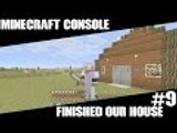 Minecraft Console Lets Play Episode 9 Finished Our House (XBOX ONE)