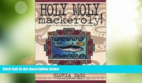 Must Have PDF  Holy Moly Mackeroly! Reflections on the Business of Art and the Art of Life  Free