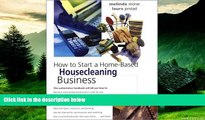 Must Have  How to Start a Home-Based Housecleaning Business (Home-Based Business Series)