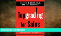 READ book  Topgrading for Sales: World-Class Methods to Interview, Hire, and Coach Top Sales