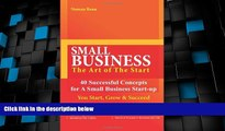 Big Deals  SMALL BUSINESS-The Art of The Start -40 Successful Concepts for  A Small Business