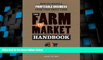 Big Deals  The Farm to Market Handbook: How to create a profitable business from your small farm