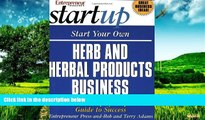 READ FREE FULL  Start Your Own Herb and Herbal Products Business (Start Your Own Herb   Herbal