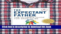 [PDF] The Expectant Father: The Ultimate Guide for Dads-to-Be (New Father Series) Full Colection