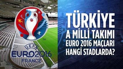 Türkiye Euro 2016'da Hangi Stadlarda Oynayacak?