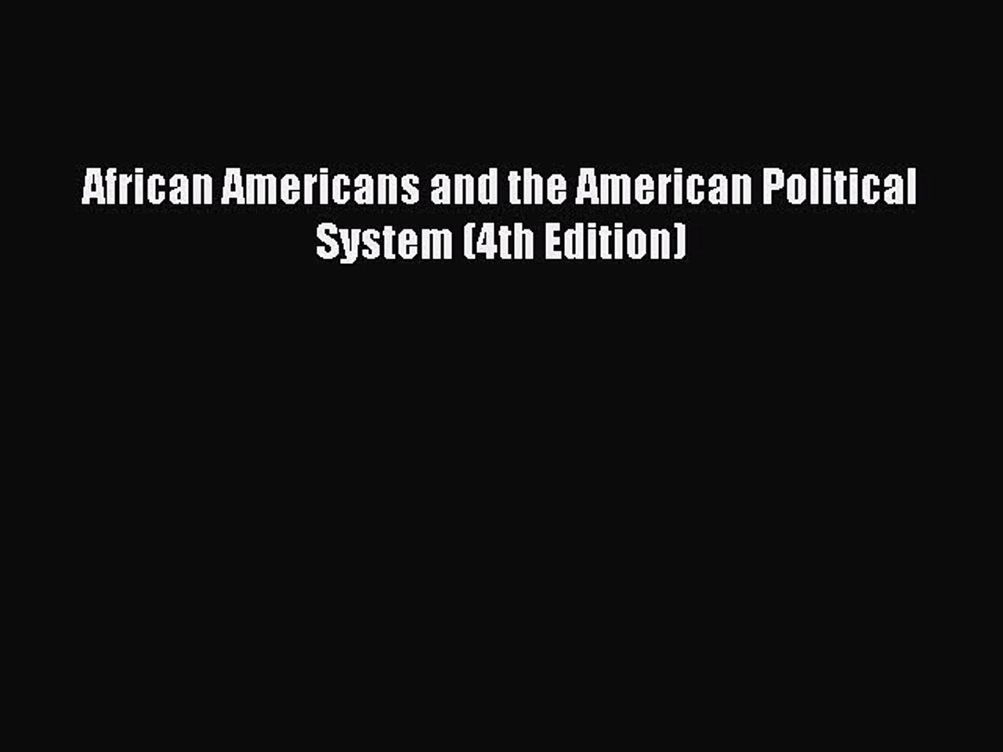 Read Book African Americans and the American Political System (4th Edition) E-Book Free