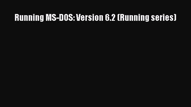 Download Running MS-DOS: Version 6.2 (Running series) PDF Free