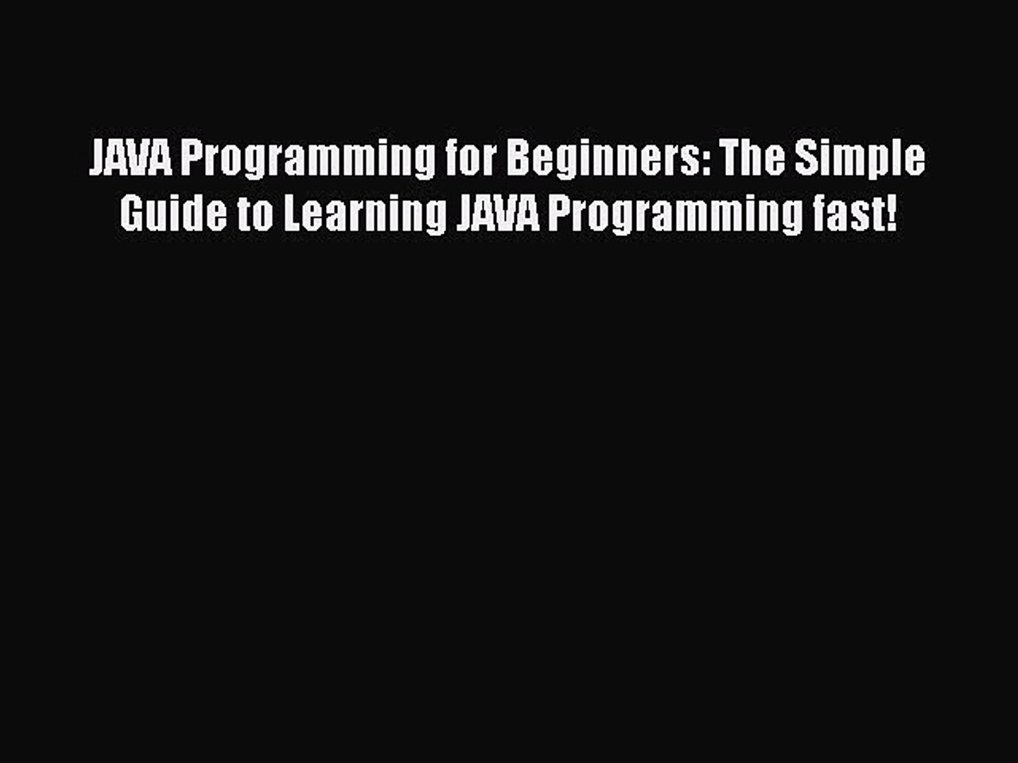 Read JAVA Programming for Beginners: The Simple Guide to Learning JAVA Programming fast! Ebook