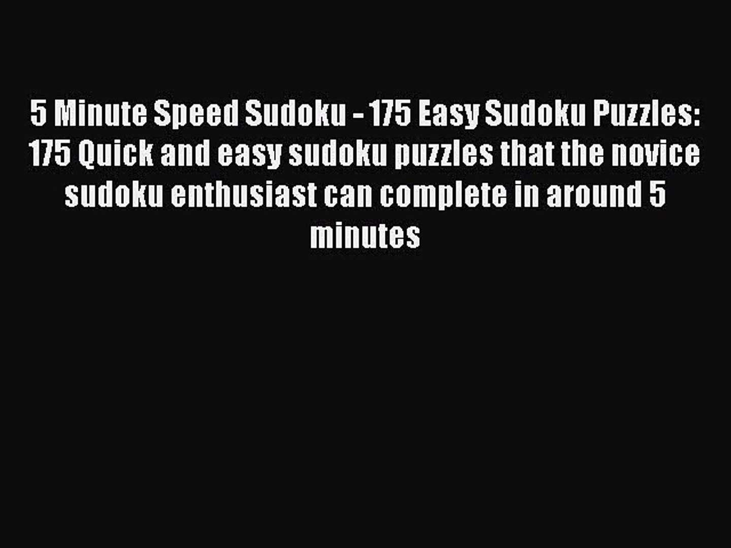 Read 5 Minute Speed Sudoku - 175 Easy Sudoku Puzzles: 175 Quick and easy sudoku puzzles that