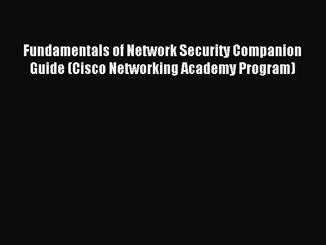 Download Fundamentals of Network Security Companion Guide (Cisco Networking Academy Program)