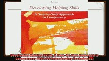 read now  Developing Helping Skills A StepbyStep Approach to Competency HSE 123 Interviewing