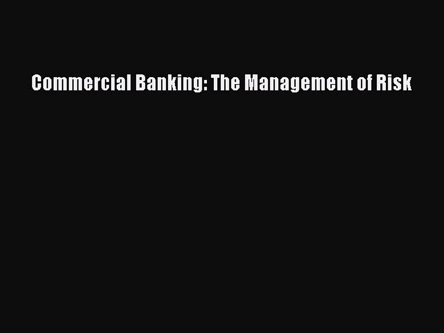 [PDF] Commercial Banking: The Management of Risk [Read] Online