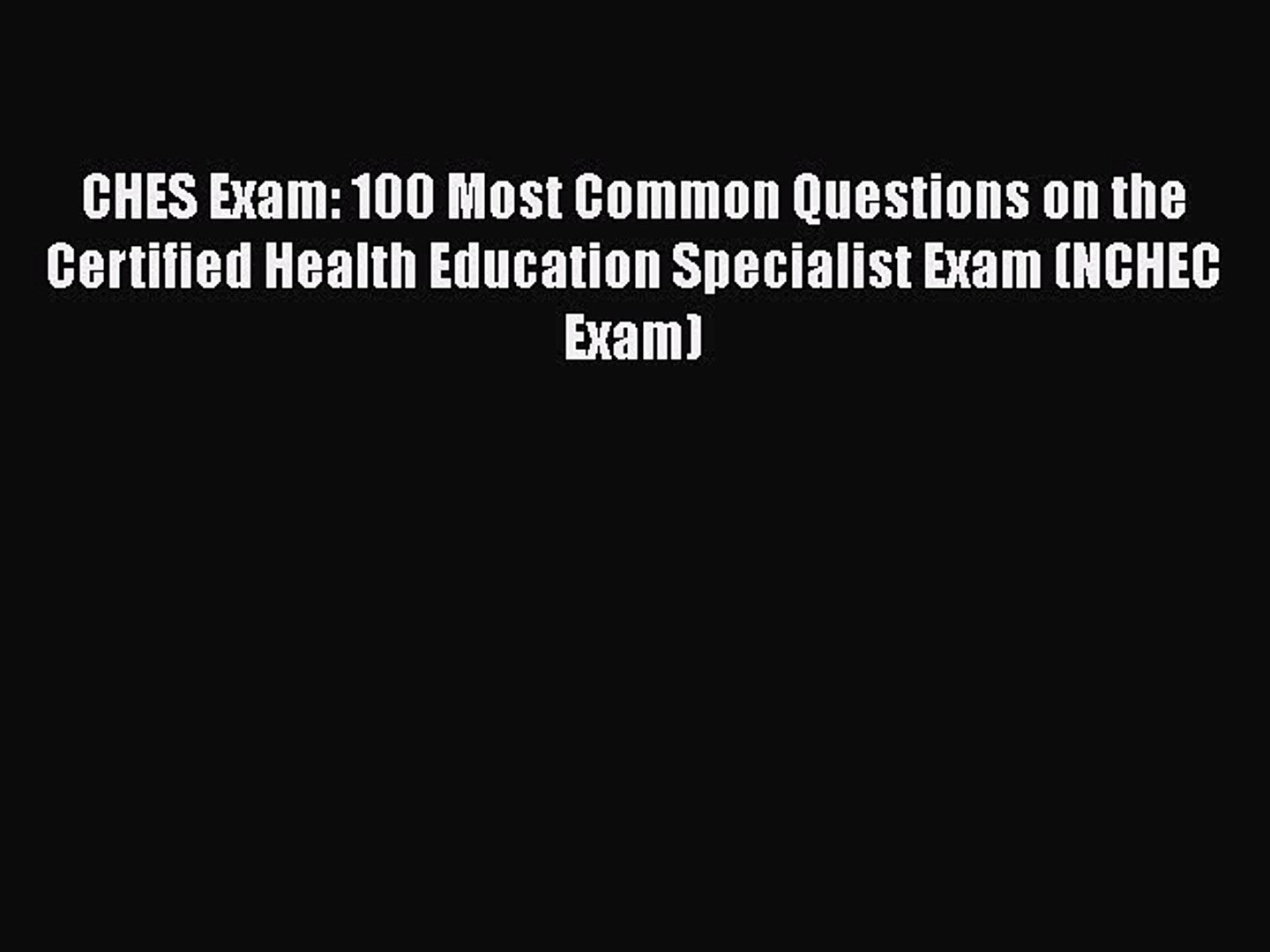 [PDF] CHES Exam: 100 Most Common Questions on the Certified Health  Education Specialist Exam