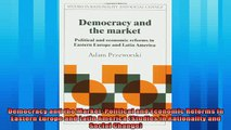 Read here Democracy and the Market Political and Economic Reforms in Eastern Europe and Latin