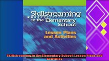 best book  Skillstreaming in the Elementary School Lesson Plans and Activities