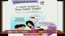 favorite   I Cant Believe You Said That Activity Guide for Teachers Classroom Ideas for Teaching