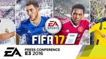 FIFA 17 - E3 2016 Official Gameplay Trailer - E3 2016 EA Press Conference