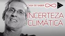 A incerteza dos modelos climáticos | Amâncio Friaça