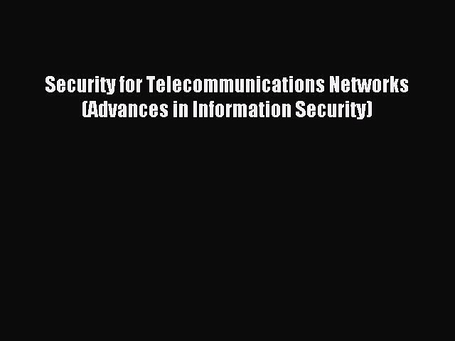 Read Security for Telecommunications Networks (Advances in Information Security) Ebook Free