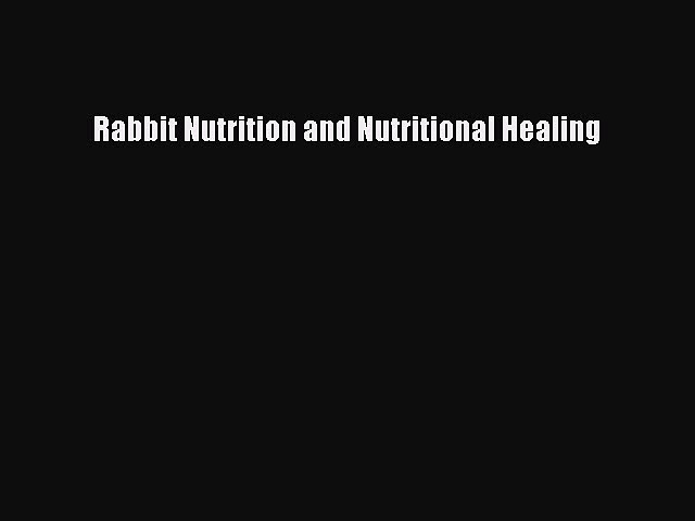 PDF Rabbit Nutrition and Nutritional Healing  EBook