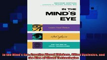 read here  In the Minds Eye Creative Visual Thinkers Gifted Dyslexics and the Rise of Visual
