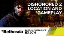 Dishonored 2 Full Stage Show - E3 2016 Bethesda Press Conference