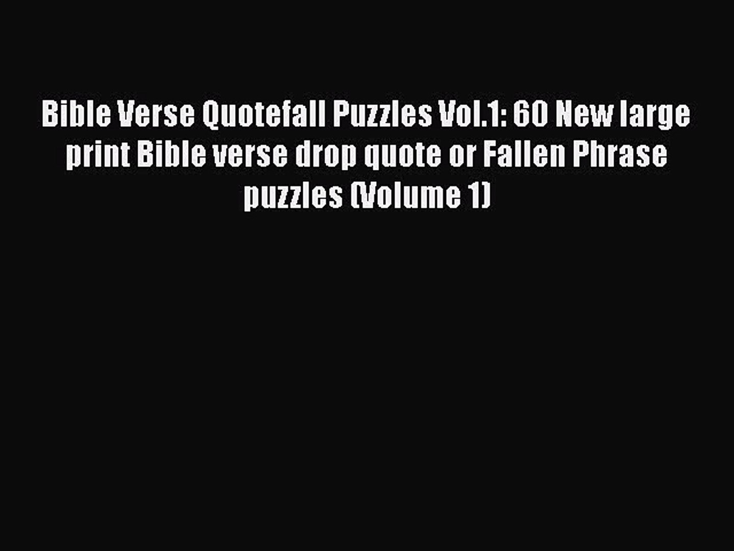 Read Bible Verse Quotefall Puzzles Vol.1: 60 New large print Bible verse drop quote or Fallen