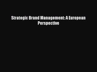 PDF Strategic Brand Management: A European Perspective [Read] Full Ebook