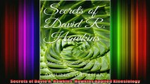 READ book  Secrets of David R Hawkins Hawkins Applied Kinesiology Full Free
