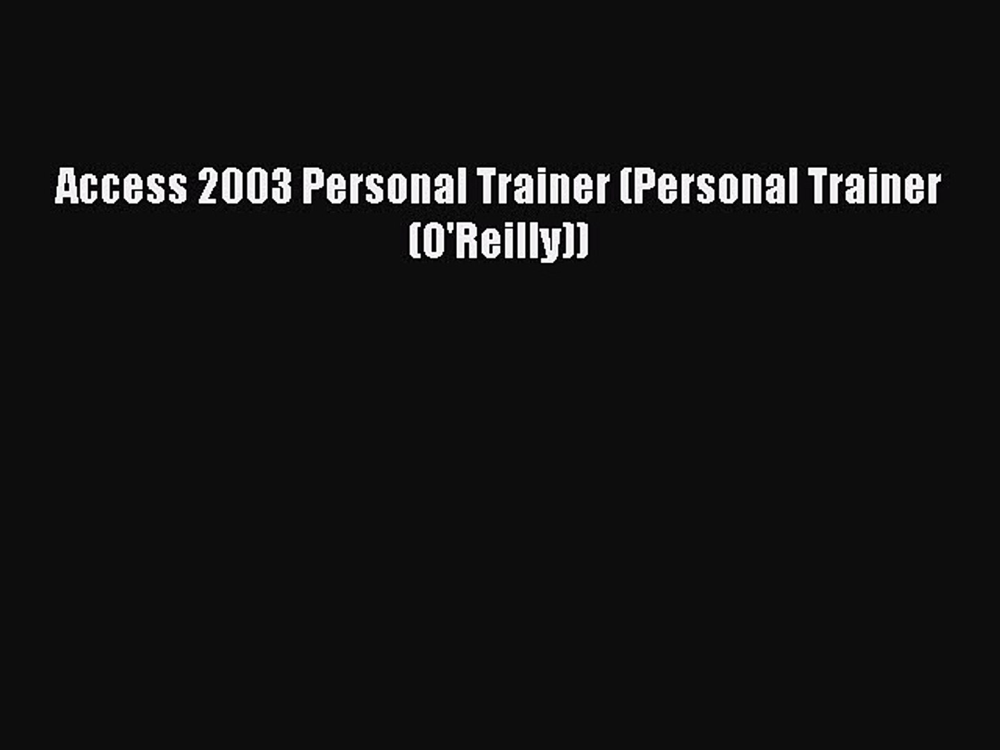 Access 2003 : personal trainer