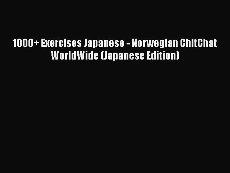 Read 1000+ Exercises Japanese - Norwegian ChitChat WorldWide (Japanese Edition) Ebook Free