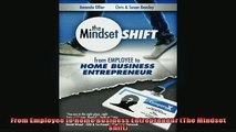 Free PDF Downlaod  From Employee to Home Business Entrepreneur The Mindset Shift  BOOK ONLINE