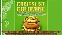 FREE DOWNLOAD  Craigslist Goldmine How to Make 2000 a Month in Your Spare Time Buying and Selling on READ ONLINE
